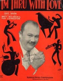 I'm thru with Love - Song featuring Paul Whiteman