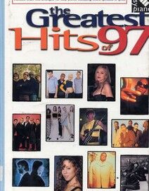 The Greatest Hits of 97 - 13 Chart Hits arranged for easy piano, including chord symbols and lyrics