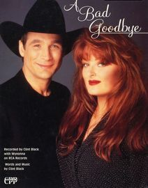 A bad Goodbye - Featuring Clint Black and Wynonna - Original Sheet Music Edition