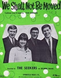We Shall Not Be Moved - The Seekers