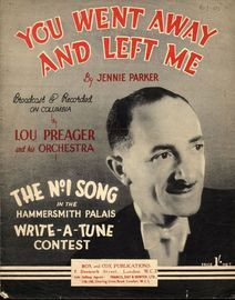 You Went Away and Left Me  -  Lou Preager, Jack Simpson - The No. 1 song in the Hammersmith Palais 'write a tune contest'