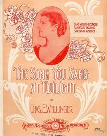 The Song you Sang at Twilight - Sang with unbounded success by leading singers of America - For Piano and Voice