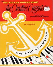 The Creative Organist - First Book of Popular Songs for All Organs