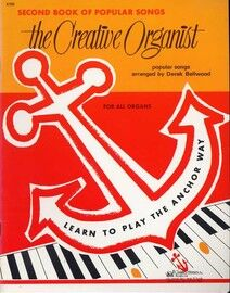 The Creative Organist - Second Book of Popular Songs for All Organs
