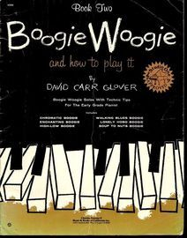 Boogie Woogie and How to Play it - Book Two - Boogie Woogie Solos with Technic Tips for the Early Grade Pianist