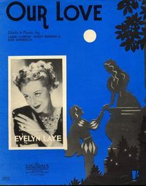 Our Love -  Evelyn Laye - As performed by Bebe Daniels and Evelyn Laye