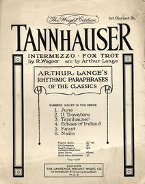 Evening Star and Pilgrims Chorus - From Tannhauser - Arthur Lange's rhythmic paraphrases of the classics series No. 3 - For 1st Clarinet in B flat