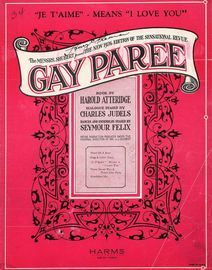 'Je T'aime' - Means 'I Love You' - Song from The Messrs. Shubert Present The New 1926 Edition of The Sensational Revue Gay Paree by Harold Atteridge a