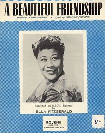 A Beautiful Friendship - Recorded and Featured by Ella Fitzgerald on H.M.V Records