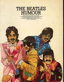 The Beatles Humor - The Words and Music to Twenty of the Beatles Humorous Songs