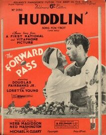 Huddlin' - Song from a First National & Vitaphone Picture 'The Forward Pass' - Featuring Douglas Fairbanks Jr. & Loretta Young