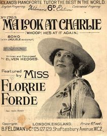 Ma Look at Charlie (Whoop! he's at it again) Featuring Miss Florrie Forde