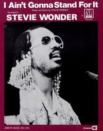 I Ain't gonna stand for it - Recorded by Stevie Wonder on Mowtown Records - For Piano and Voice with chord symbols