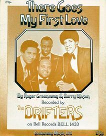 There Goes My First Love -  Featuriing The Drifters