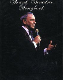 Frank Sinatra Songbook - 100 Songs for Voice, Piano & Guitar - Featuring Frank Sinatra