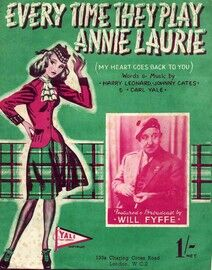 Every Time They Play Annie Laurie (My Heart goes back to you) -  Will Fyffe