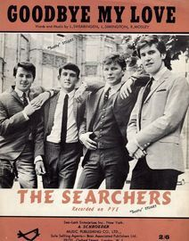Goodbye my Love - Recorded on PYE Records by The Searchers