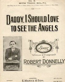 Daddy, I should love to see the Angels - Song - Featuring Robert Donnelly
