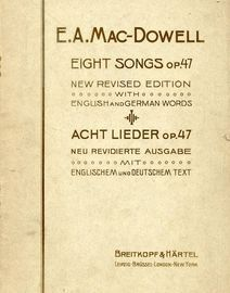 Edward A MacDowell - Eight songs, Op. 47, English & German words - For Low Voice