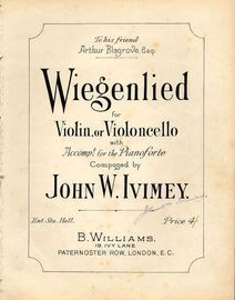 Wiegenlied (Slumber Song) - For Violin or Violoncello with accompaniment for the Pianoforte - Dedicated to Arthur Blagrove Esq.