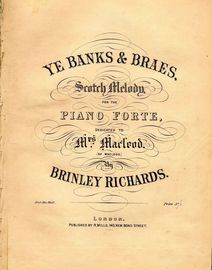Ye Banks & Braes - Scotch Melody for the Pianoforte - Dedicated to Mrs Macleod
