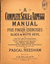 A Complete Scale & Arpeggi Manual - With Finger Exercises on the Black and White keys