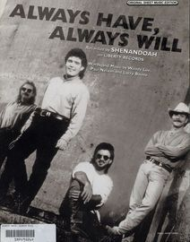 Always have, always will - Original Sheet Music Edition - Featuring Shenandoah