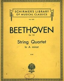 Beethoven - String Quartet in A Minor - Op. 132 - Schirmer's Library of Musical Classics Vol. 1642