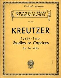 Kreutzer - 42 Studies or Caprices for the Violin - Schirmer's Library of Musical Classics Vol. 230
