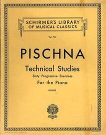 Pischna - Sixty Progressive Technical Studies for the Piano - Schirmer's Library of Musical Classics Vol. 792