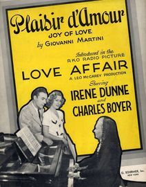 Plaisir D'Amour (The Joys of Love) - Song - Introduced in the RKO Radio Picture 'Love Affair' starring Irene Dunne and Charles Boyer