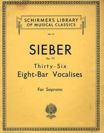 Sieber - 36 Eight Bar Vocalises for Soprano - Op. 92 - Schirmer's Library of Musical Classics Vol. 111