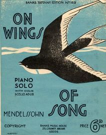 On Wings of song -  (Auf Flugeln des Gesanges) - Piano Solo with Violin Ad lib
