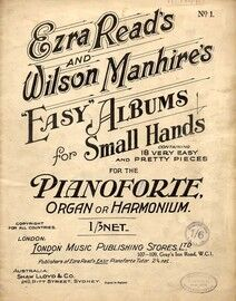 Ezra Read's and Wilson Manhire's 'Easy' Albums for Small Hands - Containing 18 Very Easy and Pretty Pieces for the Pianoforte, Organ or Harmonium