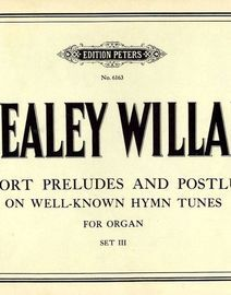 36 Short Preludes and Postludes on Well-Known Hymn Tunes - For Organ - Set III - Edition Peters No. 6163
