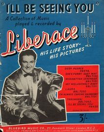 I'll Be Seeing You - A Collection of Music played and recorded by Liberace - His Life Story, His Pictures