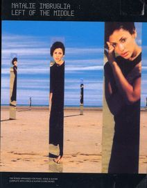 Natalie Imbruglia - Left of the middle - Arranged for piano, voice and guitar. Complete with lyrics and guitar chord symbols - 64 Pages