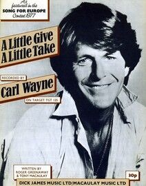 A Little Give A Little Take - Featuring Carl Wayne - As Featured in the Song for Europe Contest 1977