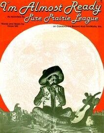 I'm Almost Ready - Recorded by Pure Prairie League