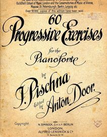 60 Progressive Exercises for the Pianoforte - As used at the Royal Academy of Music, Royal College of Music, Guildhall School of Music London, and the