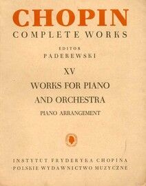 Chopin - Complete Works for Piano & Orchestra - Volume XV - Arranged for Two Pianos