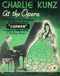 Charlie Kunz At The Opera - A Selection of Tunes from the Famous Opera ''Carmen''