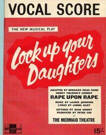 Lock Up Your Daughters - Vocal Score - A Musical Play adapted from Henry Fielding's Comedy 'Rape Upon Rape' by Bernard Miles