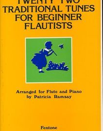 Twenty Two Traditional Tunes For Beginner Flautists - Arranged for Flute and Piano with Seperate Flute Parts