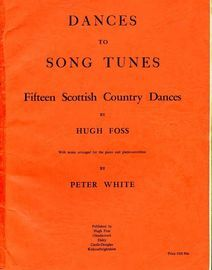 Dances to Song Tunes - Fifteen Scottish Country Dances - For Piano and Piano Accordion - With a Guide to Steps