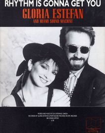 Rhythm is gonna get you - Recorded by Gloria Estefan and Miami Sound Machine on Epic Records - For Piano and Voice with Guitar chord symbols