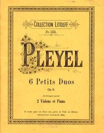 Pleyel - 6 Petits Duos - Op. 8 - Arranged for 2 Violins and Piano - Collection Litolff No. 1581
