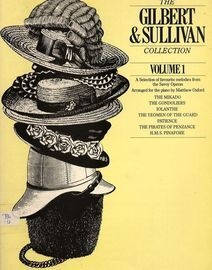 The Gilbert and Sullivan Collection - Volume 1 - A selection of favourite melodies from the Savoy Operas arranged for Piano