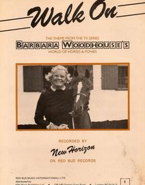 Walk On - Theme from the T.V Series Barbara Woodshouse\'s World of Horses and Ponies - Recorded by New Horizon on Red Bus Records