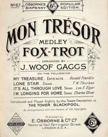 Mon Tresor - Medley Fox-Trot - Osborne's popular sixpenny edition No. 67 - Introduced and Played nightly by the Tower orchestra at The Tower, Blackpoo